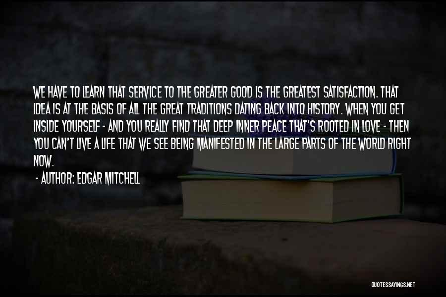 Live A Life Of Service Quotes By Edgar Mitchell