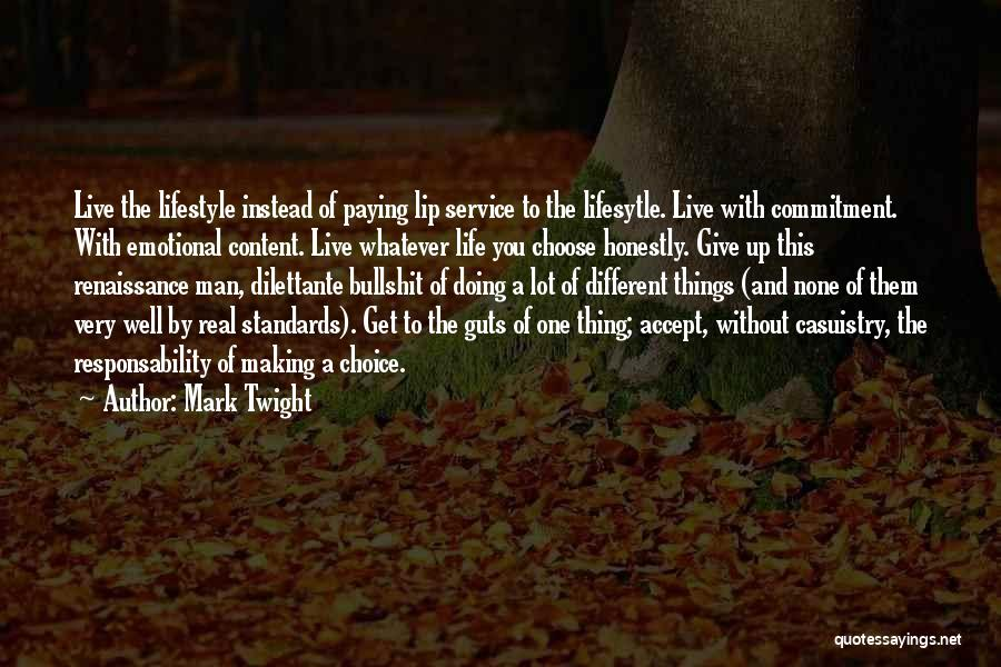 Live A Life Of Service Quotes By Mark Twight