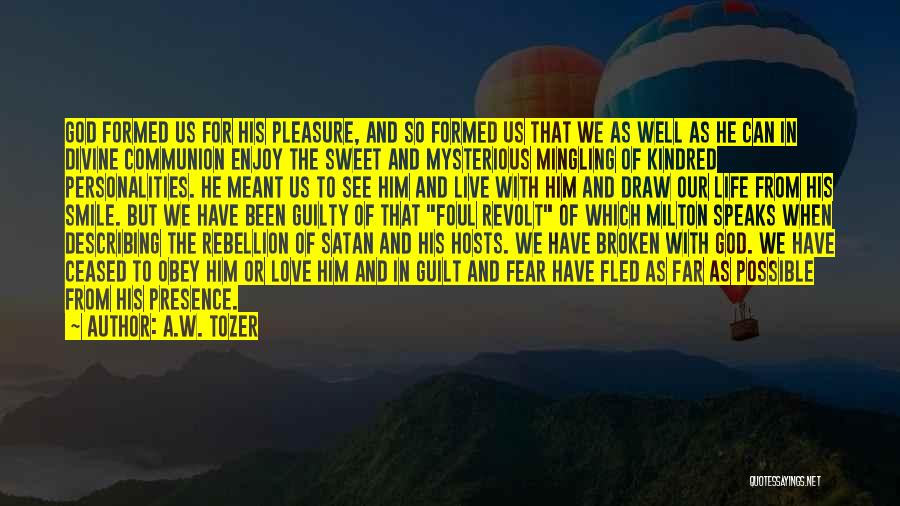 Live And Enjoy Life Quotes By A.W. Tozer