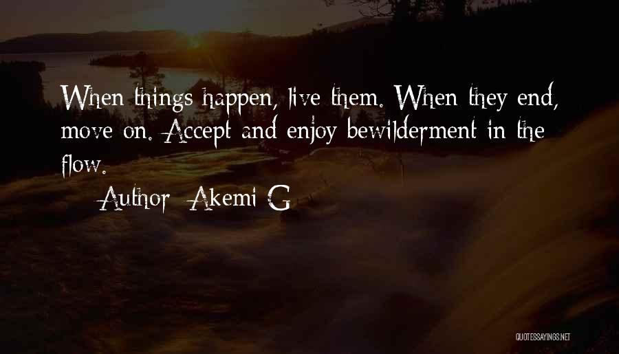 Live And Enjoy Life Quotes By Akemi G
