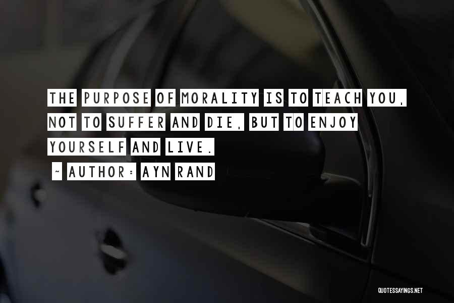 Live And Enjoy Life Quotes By Ayn Rand