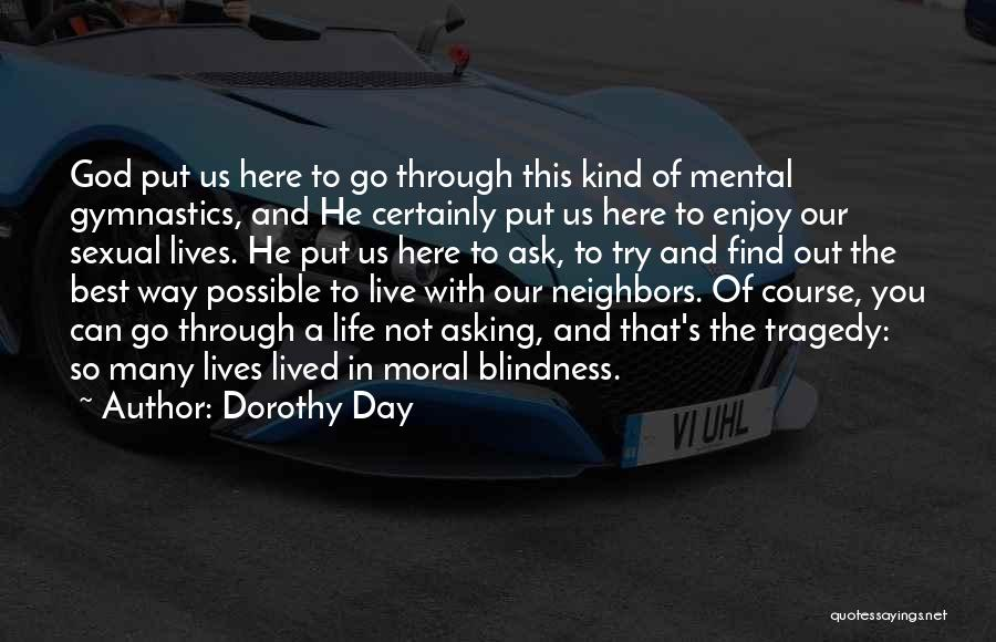 Live And Enjoy Life Quotes By Dorothy Day