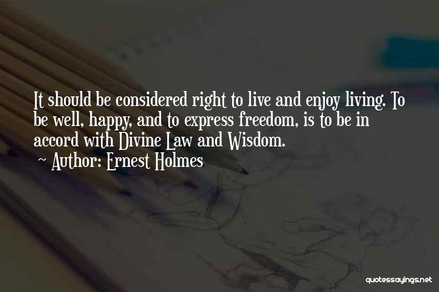 Live And Enjoy Life Quotes By Ernest Holmes