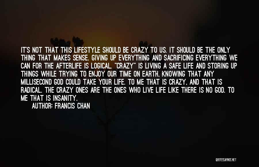 Live And Enjoy Life Quotes By Francis Chan