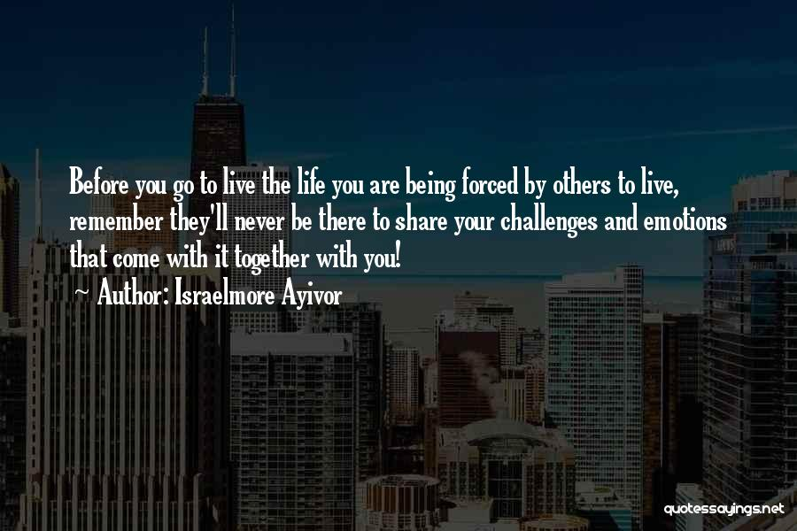 Live And Enjoy Life Quotes By Israelmore Ayivor