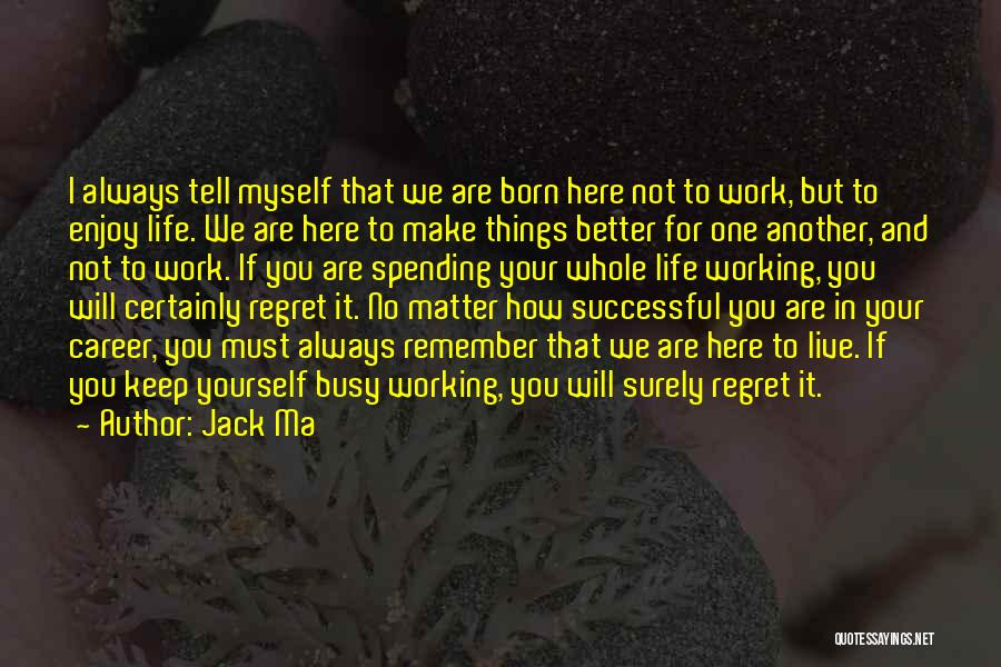 Live And Enjoy Life Quotes By Jack Ma