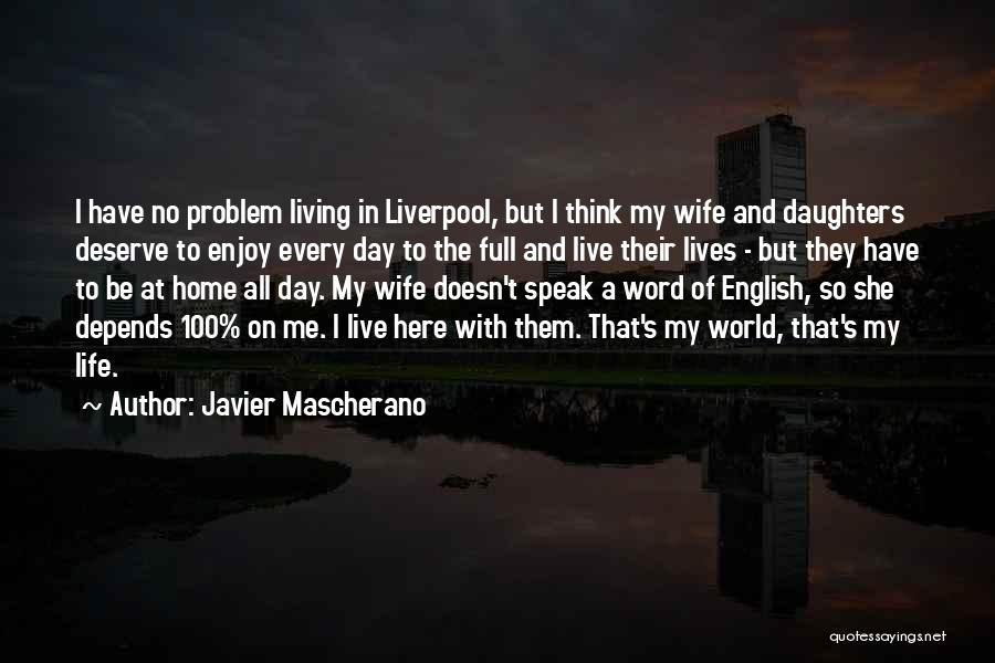 Live And Enjoy Life Quotes By Javier Mascherano