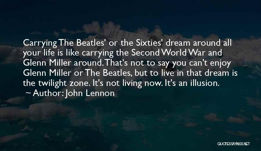 Live And Enjoy Life Quotes By John Lennon