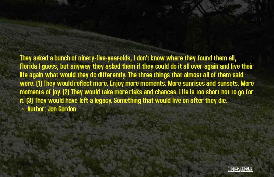 Live And Enjoy Life Quotes By Jon Gordon