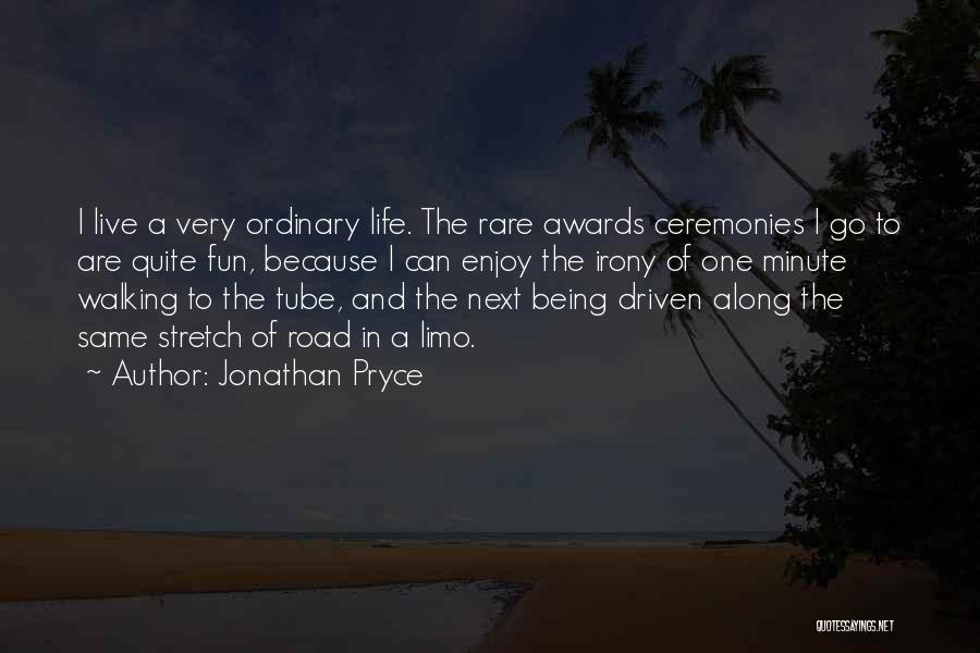 Live And Enjoy Life Quotes By Jonathan Pryce