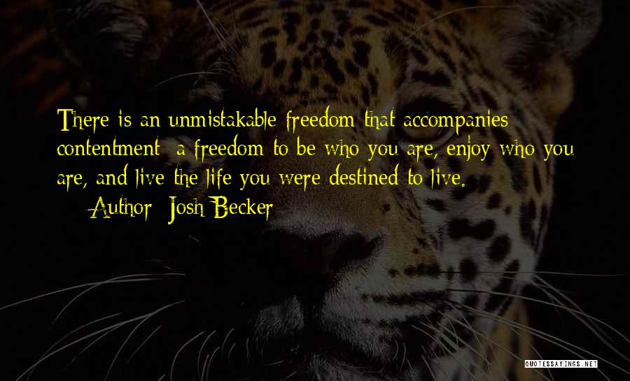 Live And Enjoy Life Quotes By Josh Becker