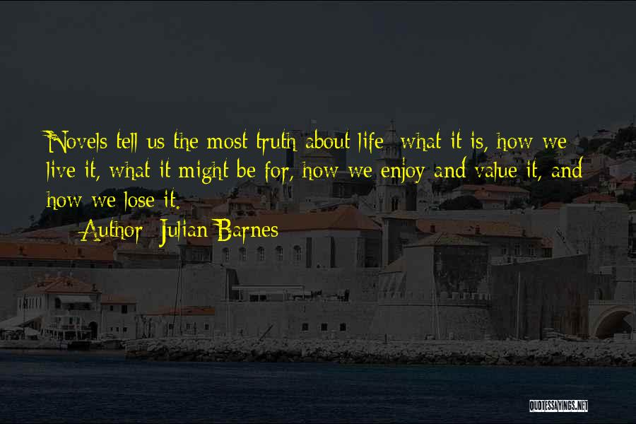 Live And Enjoy Life Quotes By Julian Barnes