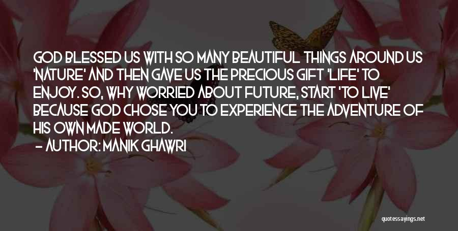 Live And Enjoy Life Quotes By Manik Ghawri