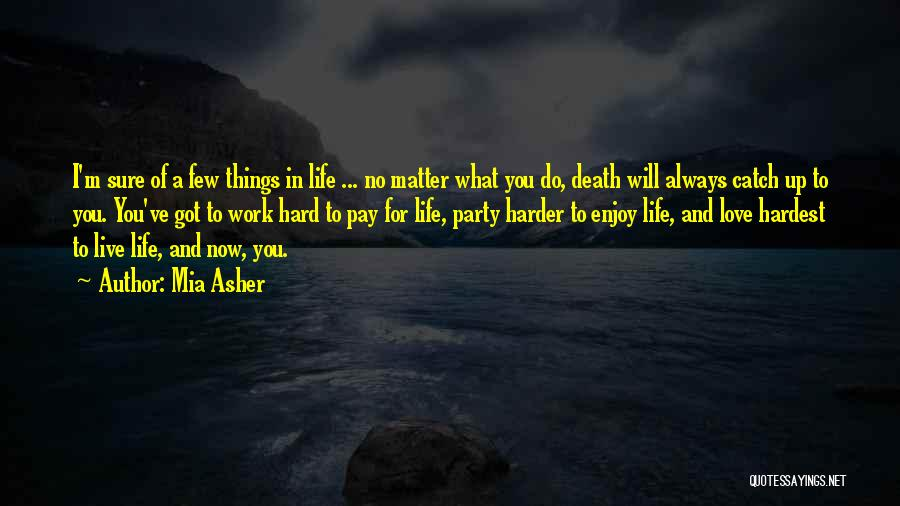 Live And Enjoy Life Quotes By Mia Asher