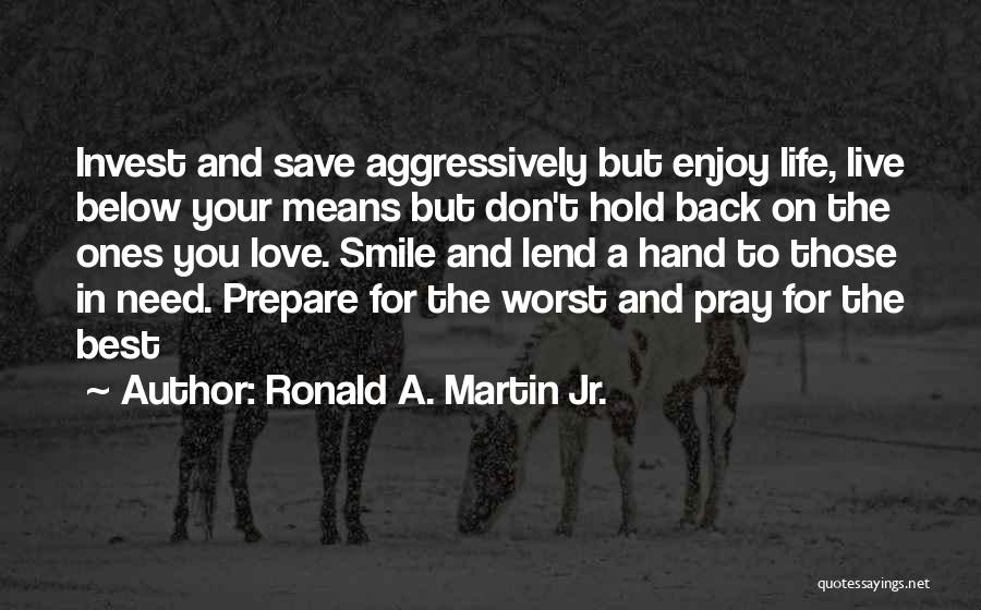 Live And Enjoy Life Quotes By Ronald A. Martin Jr.
