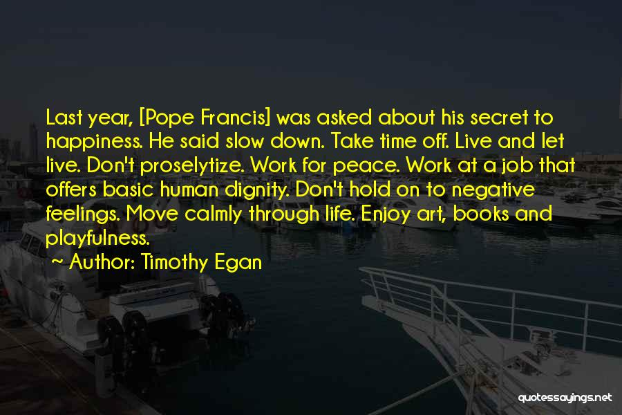 Live And Enjoy Life Quotes By Timothy Egan