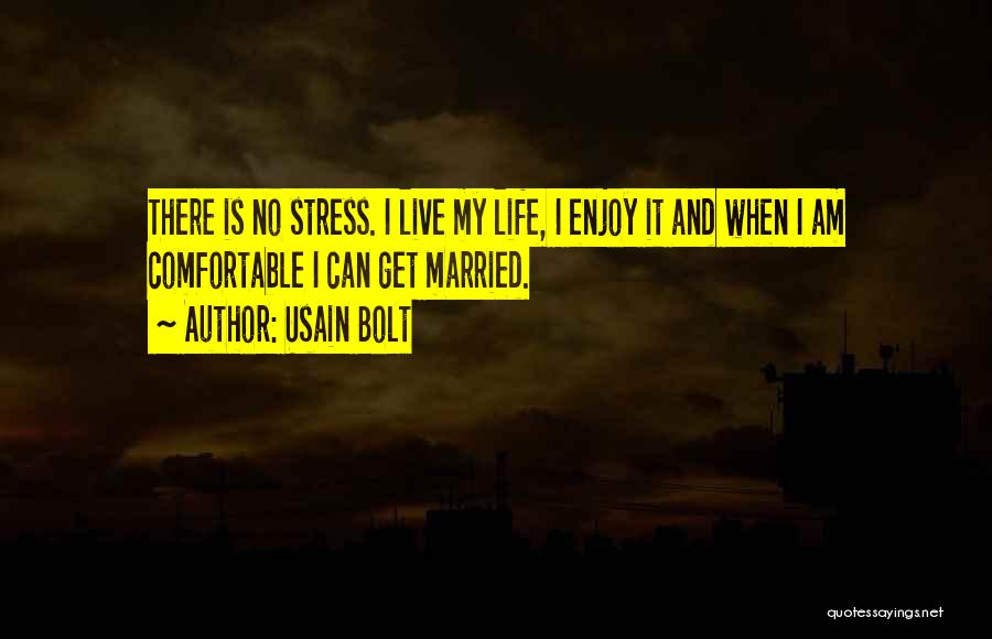 Live And Enjoy Life Quotes By Usain Bolt