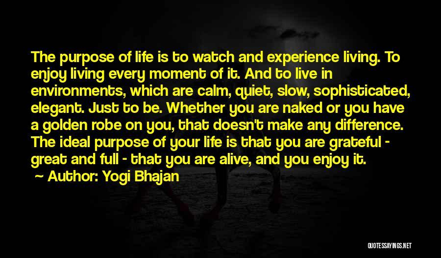 Live And Enjoy Life Quotes By Yogi Bhajan
