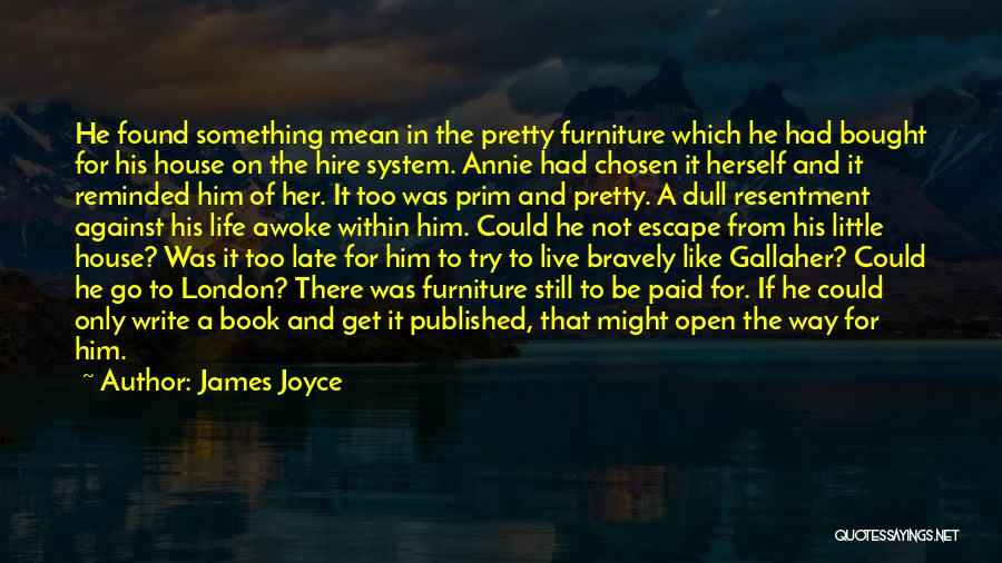 Live Bravely Quotes By James Joyce