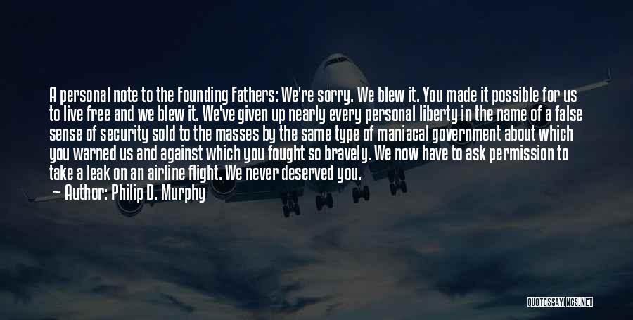 Live Bravely Quotes By Philip D. Murphy