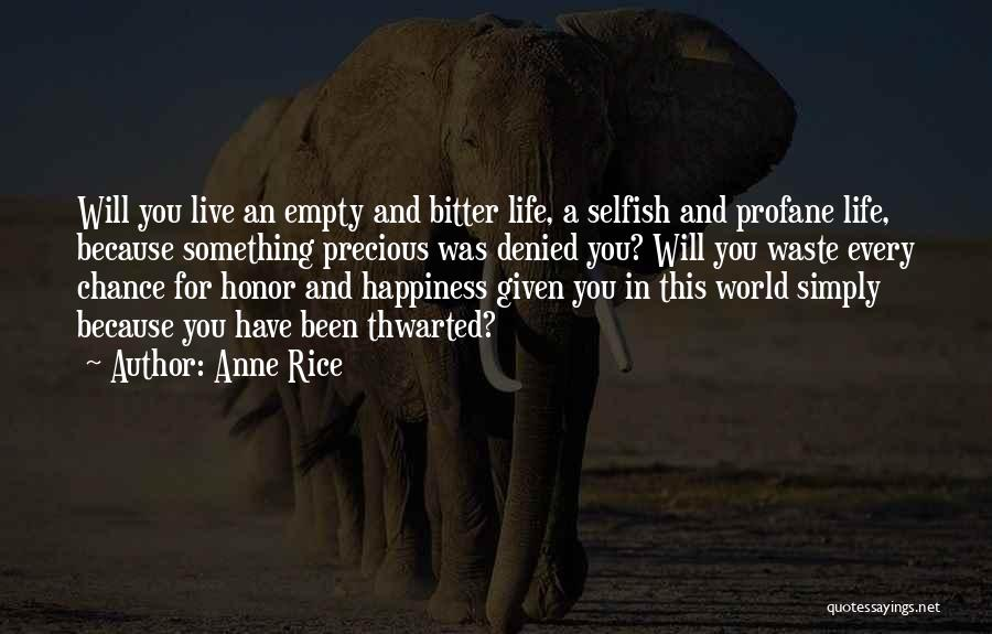 Live For Something Quotes By Anne Rice