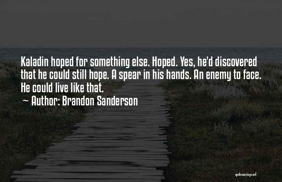 Live For Something Quotes By Brandon Sanderson