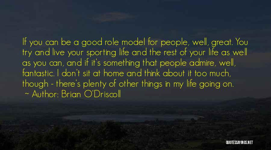 Live For Something Quotes By Brian O'Driscoll