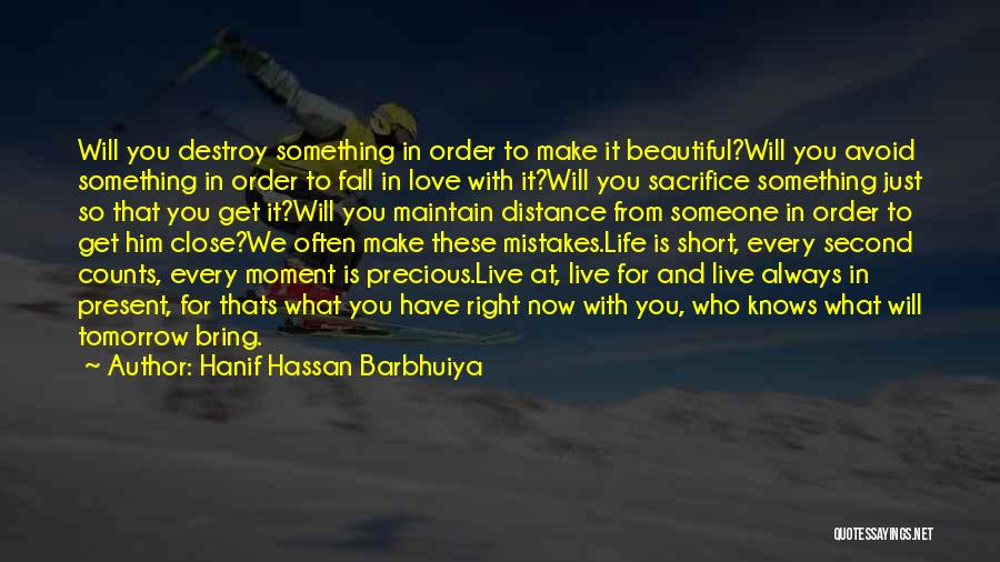 Live For Something Quotes By Hanif Hassan Barbhuiya