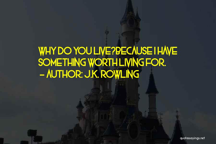 Live For Something Quotes By J.K. Rowling