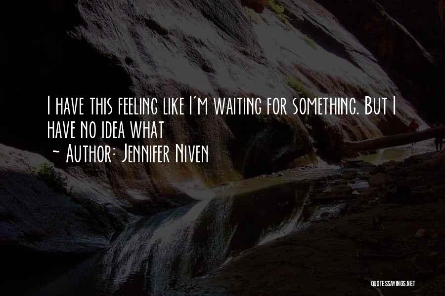 Live For Something Quotes By Jennifer Niven