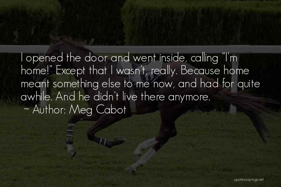 Live For Something Quotes By Meg Cabot