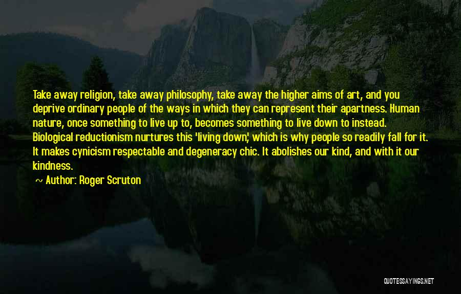 Live For Something Quotes By Roger Scruton