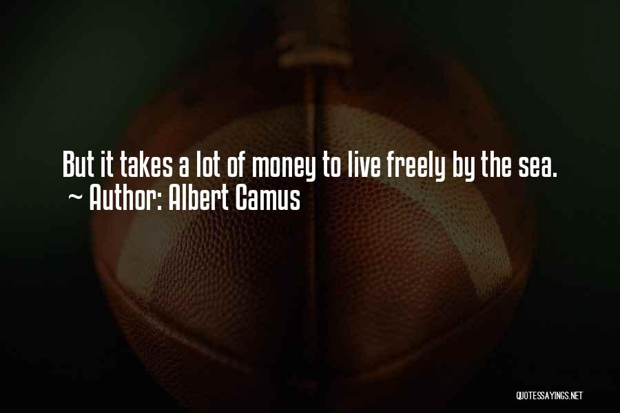 Live Freely Quotes By Albert Camus