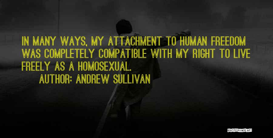 Live Freely Quotes By Andrew Sullivan