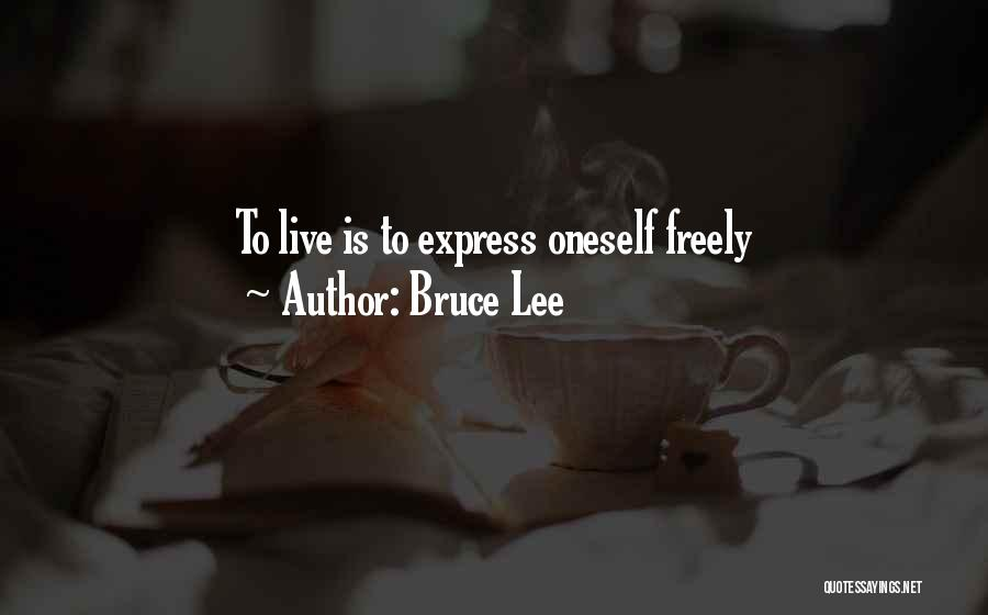 Live Freely Quotes By Bruce Lee