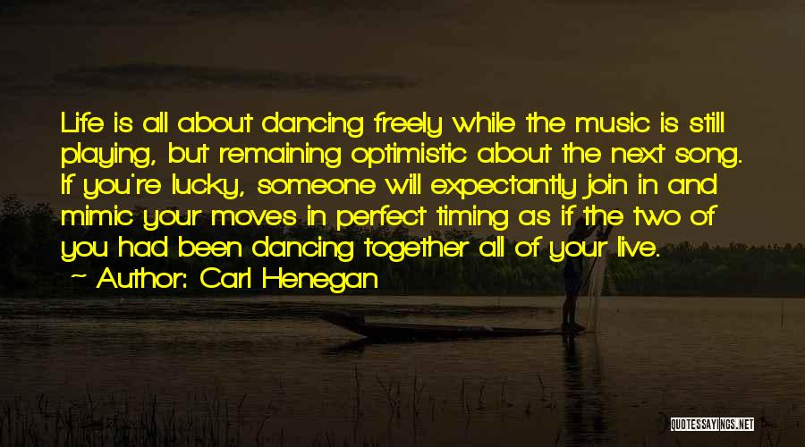Live Freely Quotes By Carl Henegan