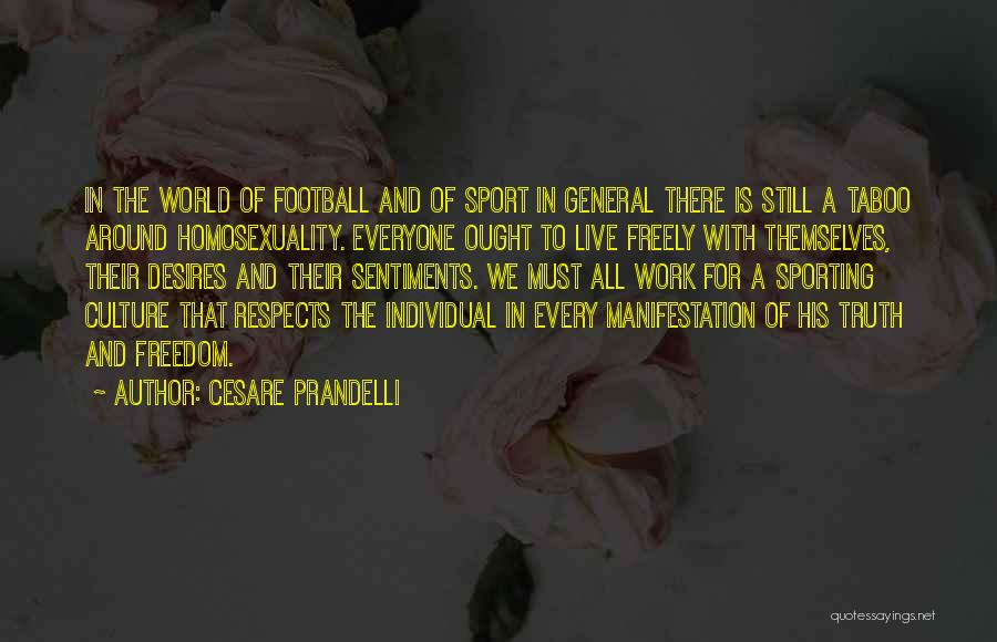 Live Freely Quotes By Cesare Prandelli