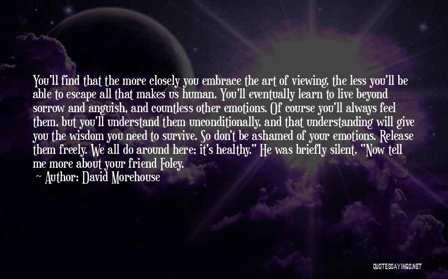 Live Freely Quotes By David Morehouse