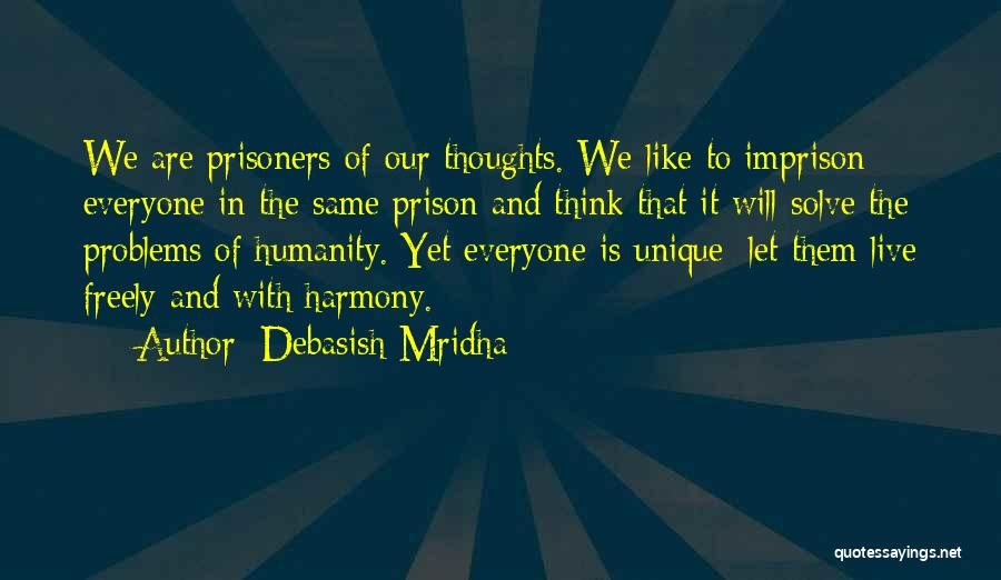 Live Freely Quotes By Debasish Mridha