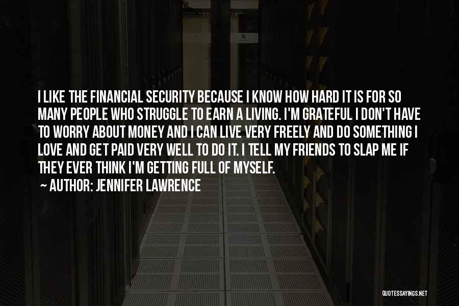 Live Freely Quotes By Jennifer Lawrence