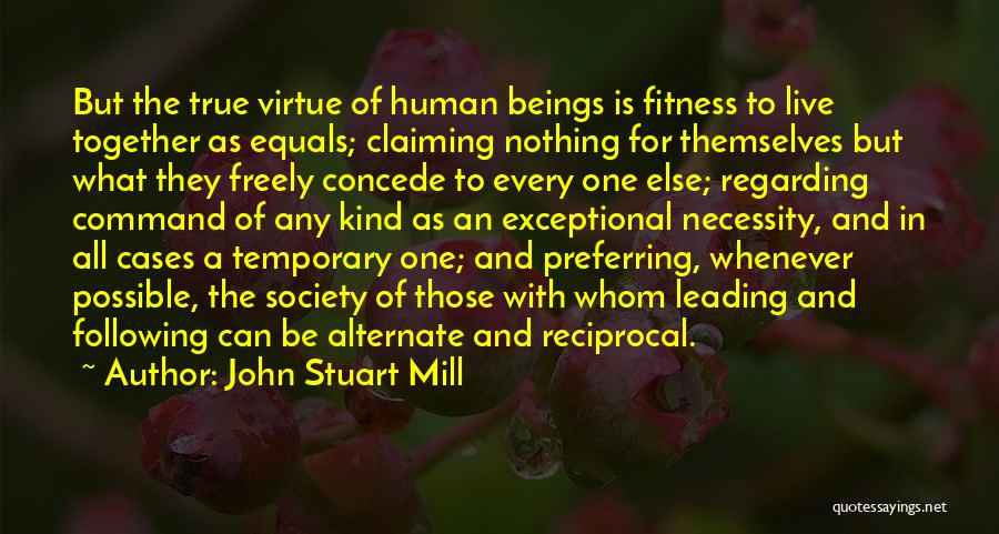 Live Freely Quotes By John Stuart Mill