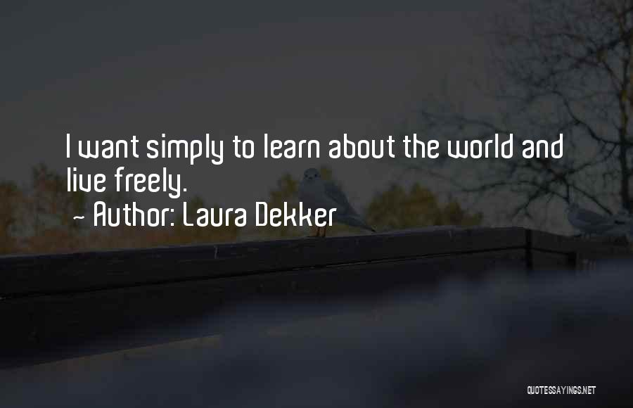 Live Freely Quotes By Laura Dekker