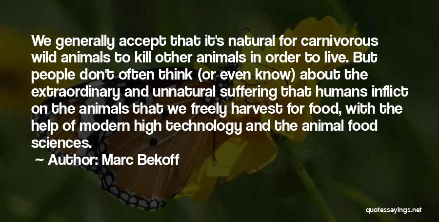 Live Freely Quotes By Marc Bekoff