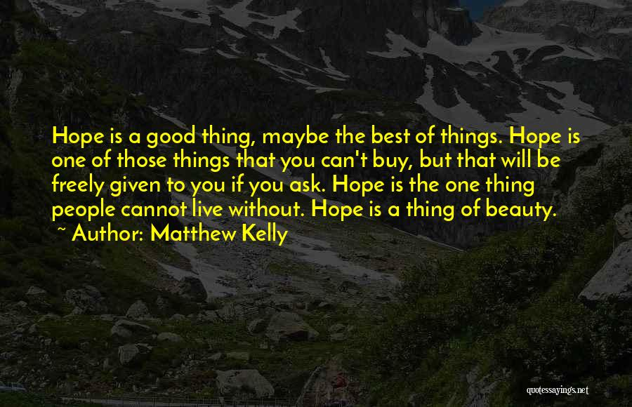 Live Freely Quotes By Matthew Kelly