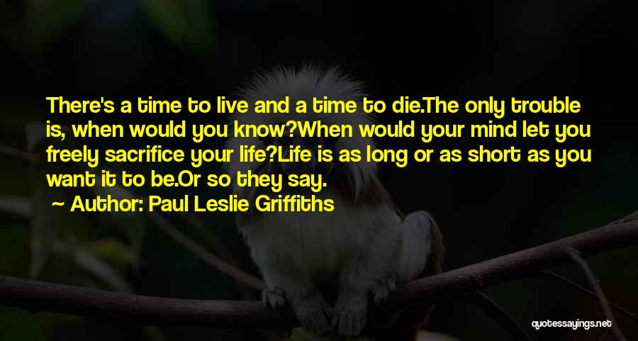 Live Freely Quotes By Paul Leslie Griffiths