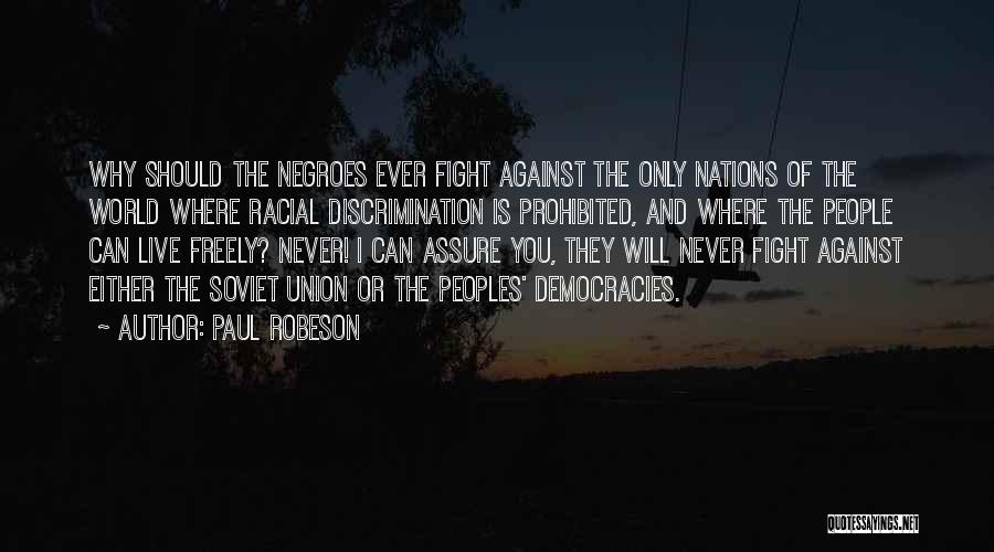 Live Freely Quotes By Paul Robeson