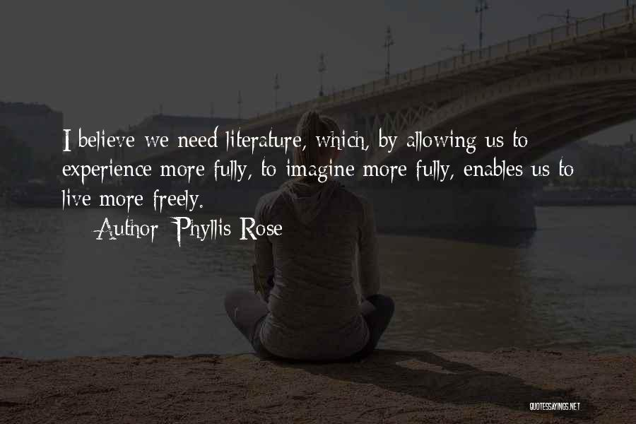 Live Freely Quotes By Phyllis Rose