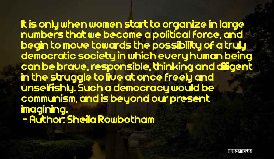 Live Freely Quotes By Sheila Rowbotham