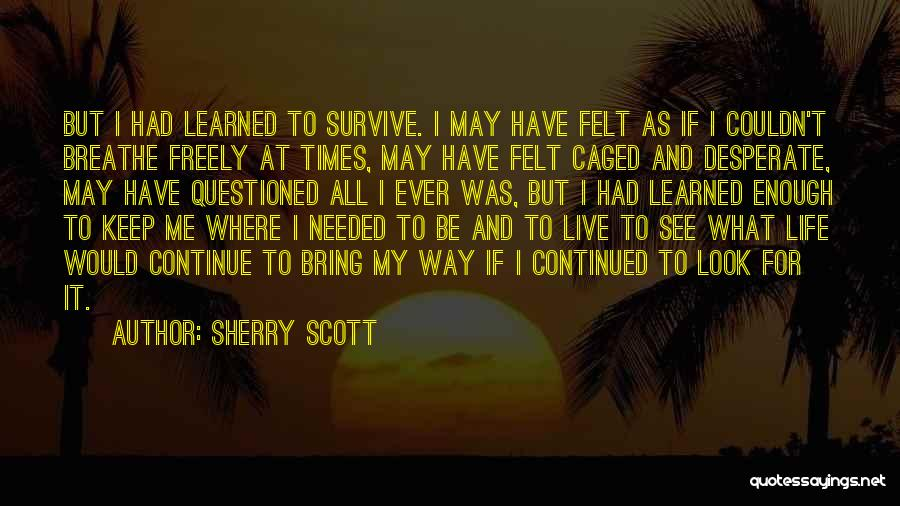 Live Freely Quotes By Sherry Scott