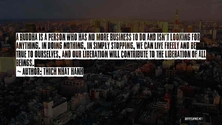 Live Freely Quotes By Thich Nhat Hanh